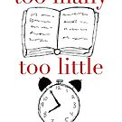 Too Many Books, Too Little Time by ashwords