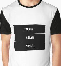 Not a team player Graphic T-Shirt