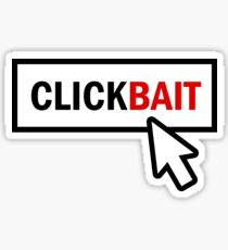 """""""CLICKBAIT"""" - With Border and Cursor Sticker"""