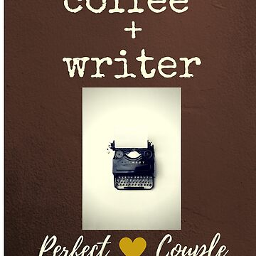 Coffee + Writer  Perfect Couple by simplyoj