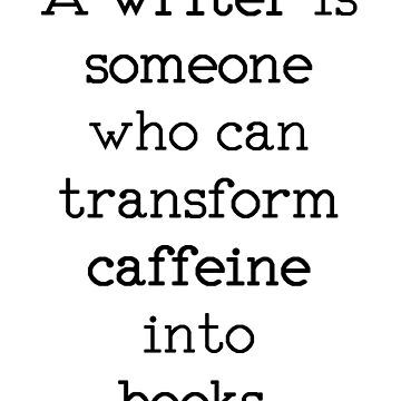 A Writer Is Someone Who by MERCH365