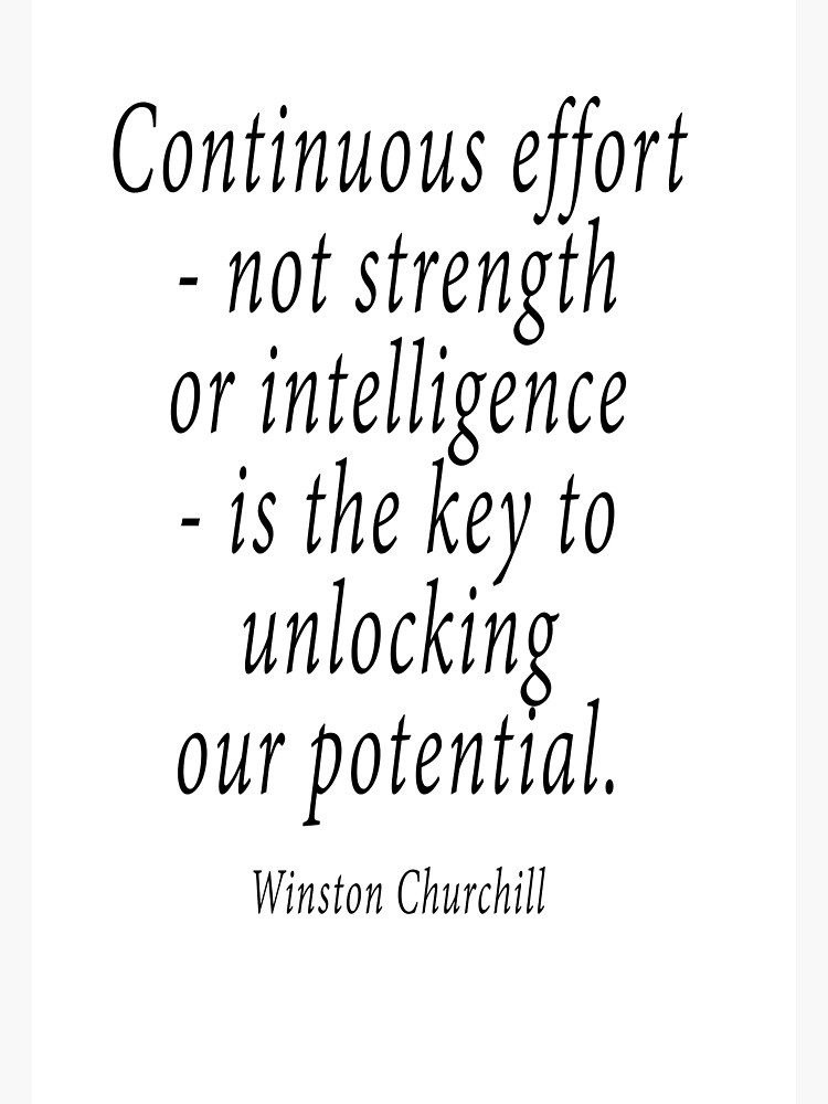 Kontinuierliche Anstrengung, nicht Stärke oder Intelligenz, Sir Winston CHURCHILL von TOMSREDBUBBLE