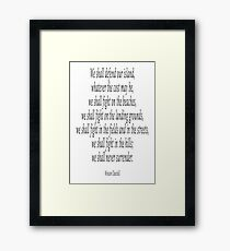 We shall never surrender. Sir Winston Churchill Framed Print