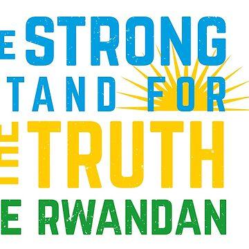 Be Strong Be Rwandan by pencilhoarder