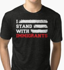 I stand with immigrants T Shirt USA Flag country Shirts Tri-blend T-Shirt