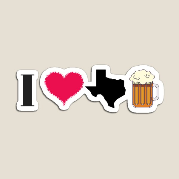 I Love Texas Beer Magnet