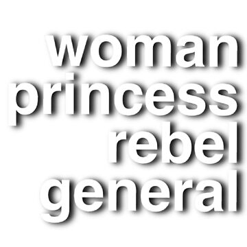 Woman, princess, rebel, general by Cagemasterpiece