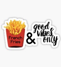French Fries and Good Vibes Sticker
