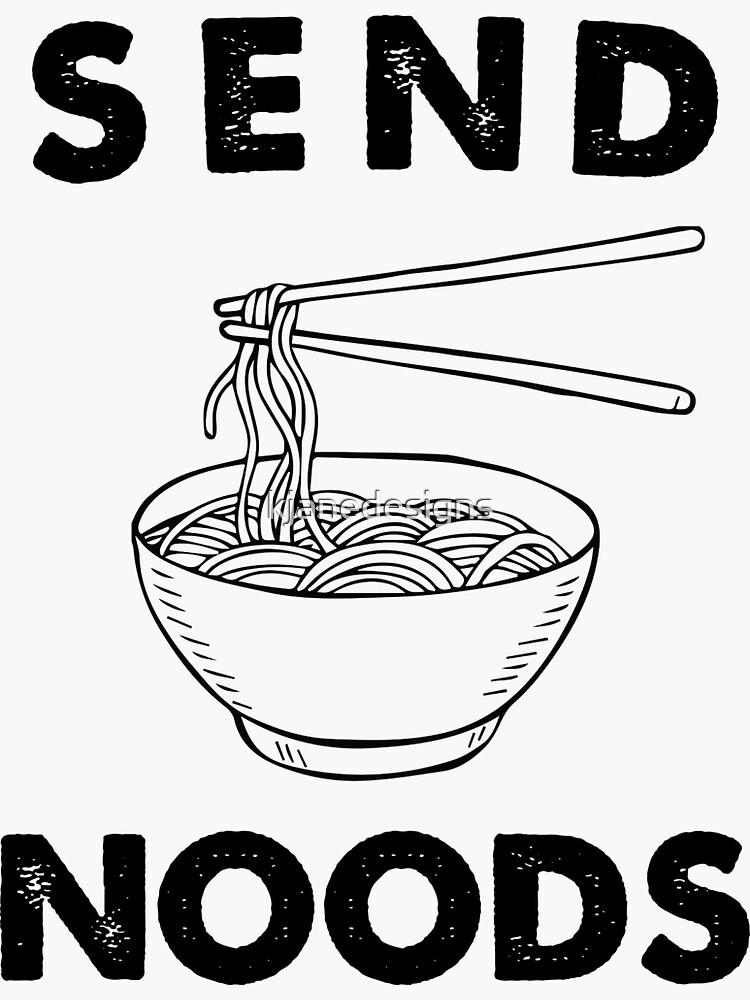 Send Noods by kjanedesigns