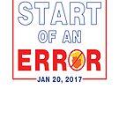 Trump Start of an Error by EthosWear