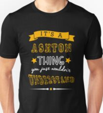 Name shirt custom design for - Ashton Unisex T-Shirt