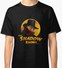 The Shadow Knows Classic T-Shirt