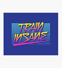 Train Insane Retro Photographic Print