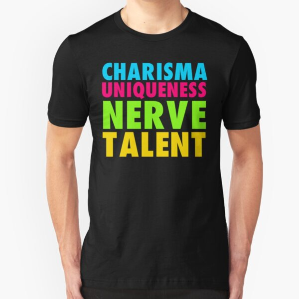Charisma, uniqueness, nerve, and talent Drag Race Slim Fit T-Shirt
