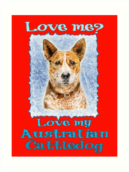 Love me Love My Australian Red Cattledog by didielicious