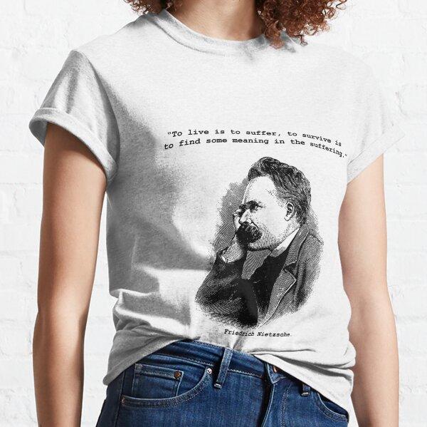 """Friedrich Nietzsche """"Vivre, c'est souffrir"""" Citation Design T-shirt classique"""