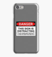 DISTRACTING SIGN iPhone Case/Skin