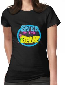 Saved by the Belle Womens Fitted T-Shirt