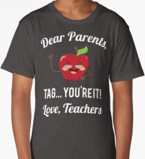 Parents Tag You're It Tee Teacher Last Day Of School Shirt For Men, Women, and Kids Long T-Shirt