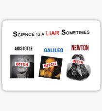 'Science is a liar sometimes' Sticker