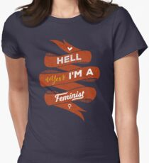 Hell Yes, I Am a Feminist Womens Fitted T-Shirt