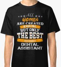 DENTAL ASSISTANT BEST COLLECTION 2017 Classic T-Shirt