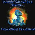 Be A Dragon by Frandom