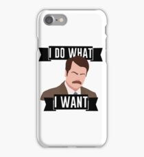 Ron Swanson- I Do What I Want iPhone Case/Skin