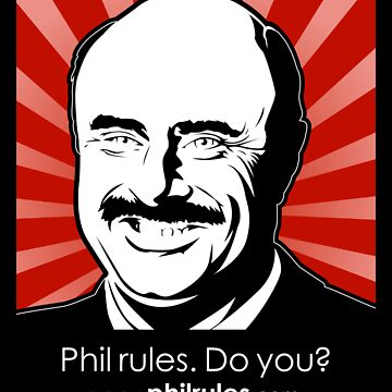 Phil Rules. Do you? (Dr.) by philrules
