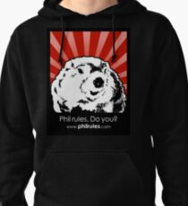 Phil Rules. Do you? (Punxsutawney) Pullover Hoodie