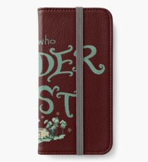 Not all who who ponder are lost iPhone Wallet/Case/Skin