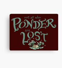 Not all who who ponder are lost Canvas Print