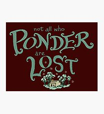 Not all who who ponder are lost Photographic Print