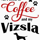 Coffee and My Vizsla by Flaudermoon