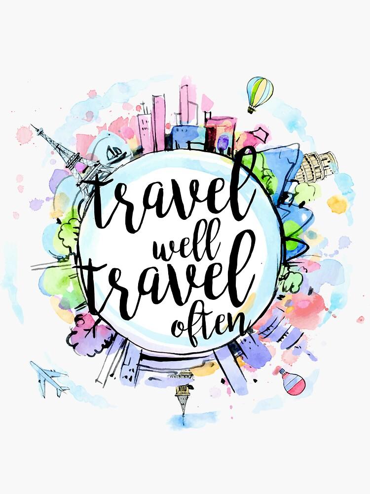 Viaja bien, viaja a menudo de mad-designs
