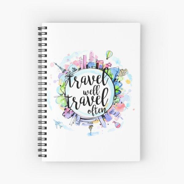 Travel Well, Travel Often Spiral Notebook