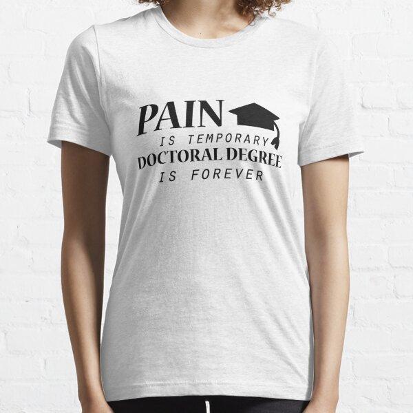 PhDPain es un doctorado temporal Divertido Camiseta esencial