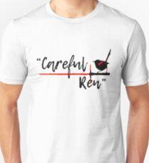 Careful Ren T-Shirt