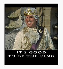 It's Good to be the King - Mel Brooks Photographic Print