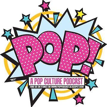 POP! A POP Culture Podcast! by DesignsbyKen