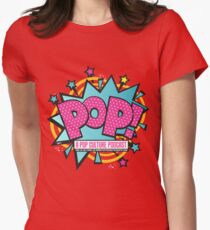 POP! A POP Culture Podcast! Womens Fitted T-Shirt