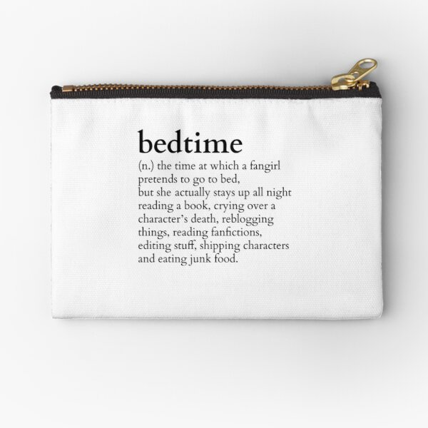 bedtime meaning to a fangirl #books version Zipper Pouch