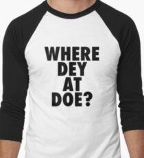Where Dey At Doe? Men's Baseball ¾ T-Shirt