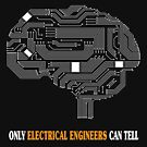 Only Electrical Engineers Can Tell - Funny Electrical Engineer T-shirt by TeeHome