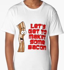 Let's Get To Makin' Some Bacon Cartoon Long T-Shirt