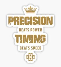 Precision beats power Timing beats speed | V1 | Sticker
