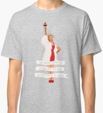 It Does Not Say RSVP On The Statue Of Liberty Classic T-Shirt