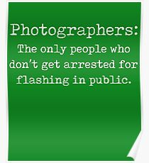 Funny Photographer Design Flashing In Public Poster