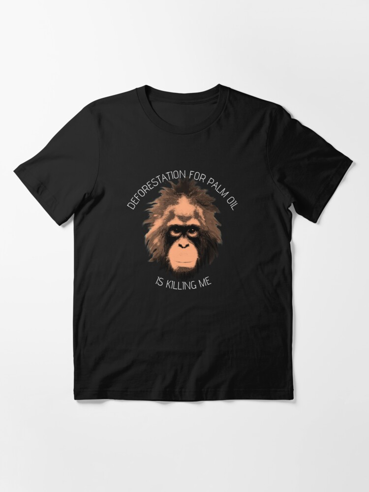 Alternate view of POI - Deforestation for palm oil is killing me Essential T-Shirt