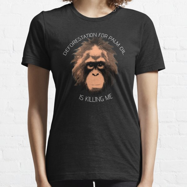 POI - Deforestation for palm oil is killing me Essential T-Shirt